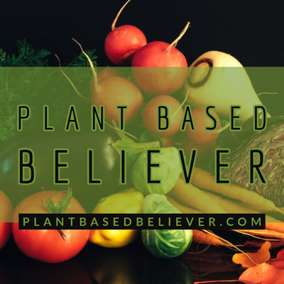 Plant Based Believer