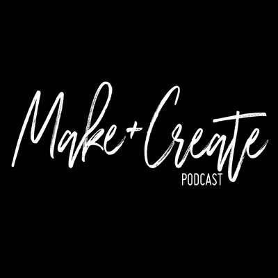 The Make and Create Podcast