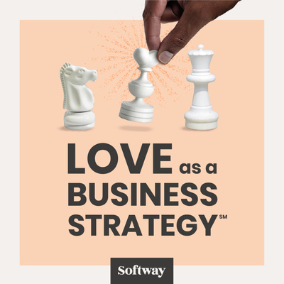Love as a business strategy℠