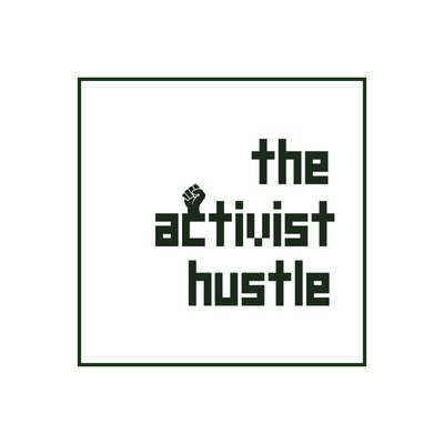The Activist Hustle