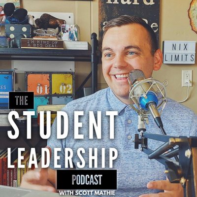 STUDENT LEADERSHIP PODCAST WITH SCOTT MATHIE   NIX YOUR LIMITS
