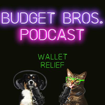 Budget Bros Podcast