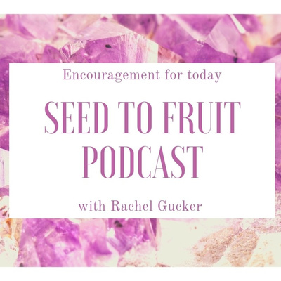 Seed to Fruit Podcast