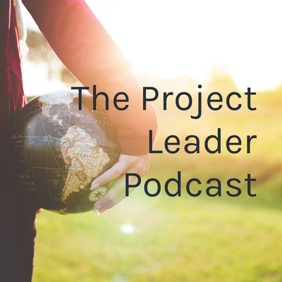 The Project Leader Podcast