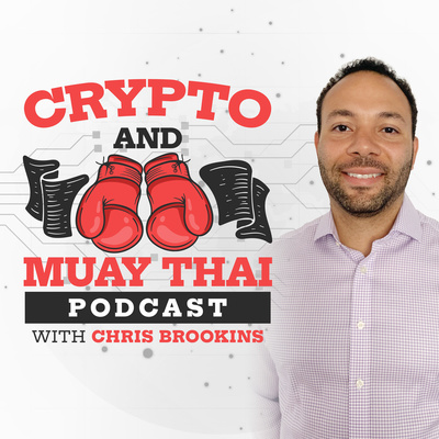 Crypto and Muay Thai Podcast with Chris Brookins