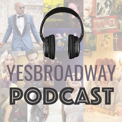 YesBroadway Podcast