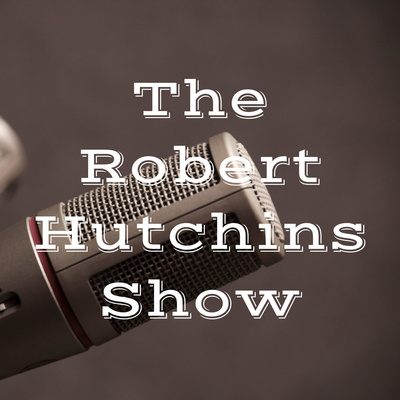 The Robert Hutchins Show
