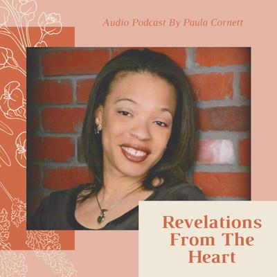 Revelations From The Heart With Paula Cornett
