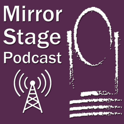 The Mirror Stage Podcast