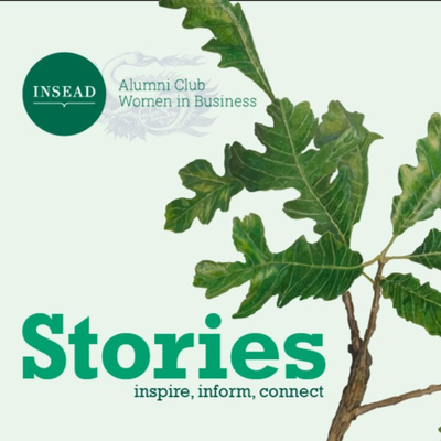 Inspire, Inform & Connect: Stories for you by INSEAD Women in Business