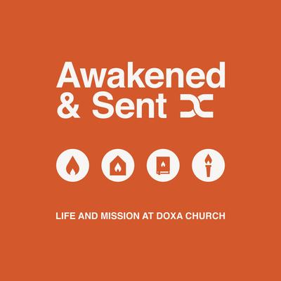 Awakened & Sent
