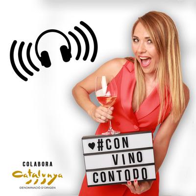 #ConVinoConTodo: el podcast sobre el mundo del vino de la DO Catalunya con WinesAndTheCity