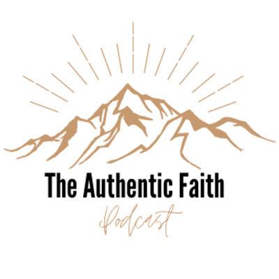 The Authentic Faith Podcast