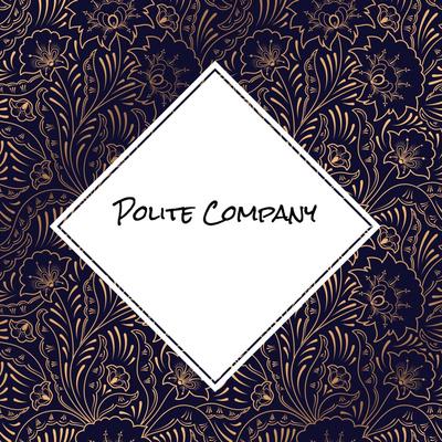 Polite Company