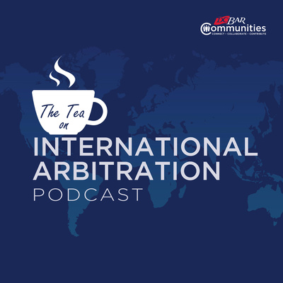 The Tea on International Arbitration