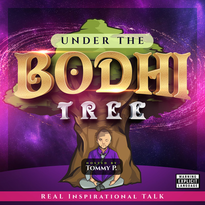Under the Bodhi Tree w/ Tommy P.