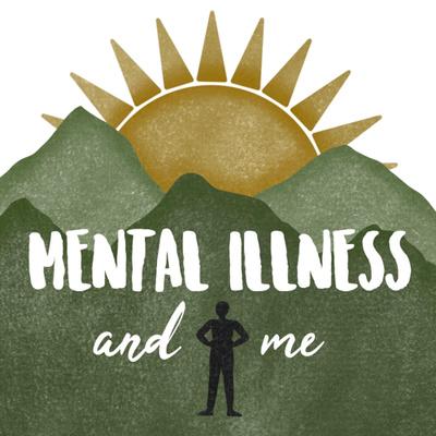 Mental Illness and Me
