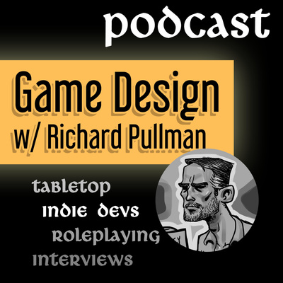 Game Design w/ Richard Pullman