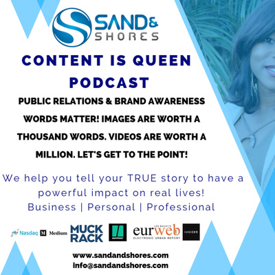 Sand & Shores presents CONTENT IS QUEEN Podcast