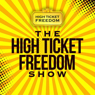 The High Ticket Freedom Show
