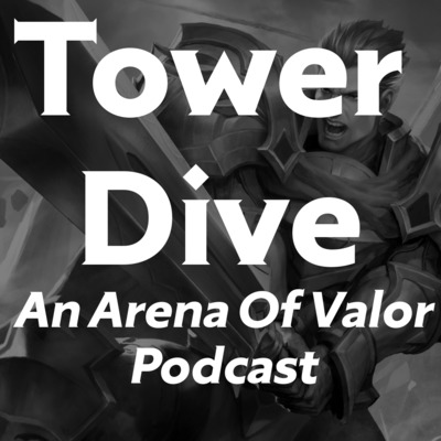 Tower Dive (Arena of Valor Podcast)