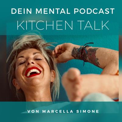 KITCHEN TALK | DEIN MENTAL PODCAST für die mentale und körperliche Fitness
