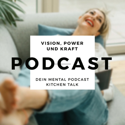 KITCHEN TALK | DEIN MENTAL PODCAST