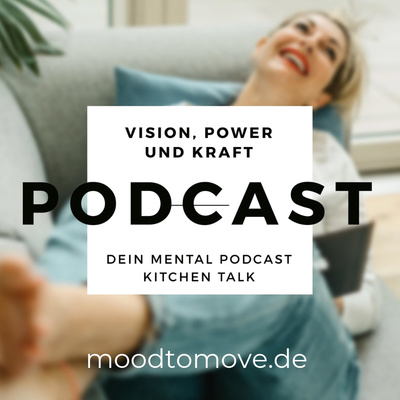 KITCHEN TALK by MOOD TO MOVE | DEIN MENTAL PODCAST