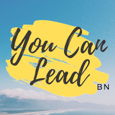 You Can Lead BN Podcast