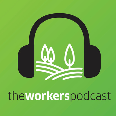 The Workers Podcast: Helping You Live Your Life Hope-Filled