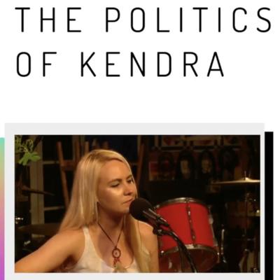 The Politics of Kendra