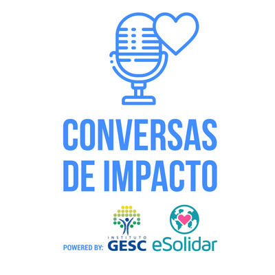 Conversas de Impacto - Realizado por eSolidar e Instituto GESC