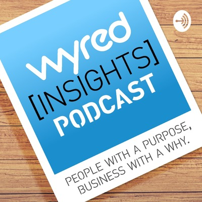 Wyred Insights Podcast