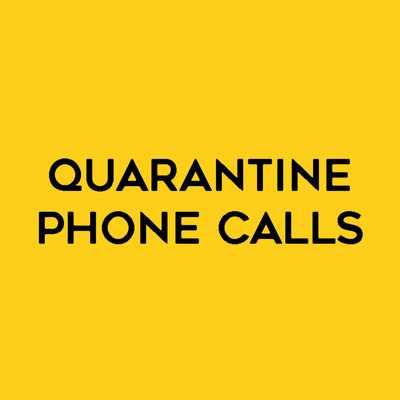 Quarantine Phone Calls
