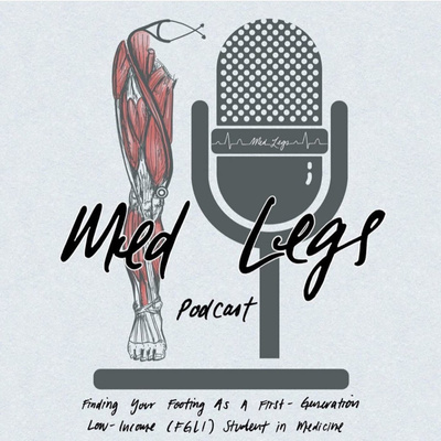 Med Legs: Finding Your Footing As A First Generation and/or Low Income Student in Medicine