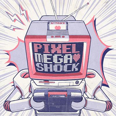 Pixel Mega Shock Podcast