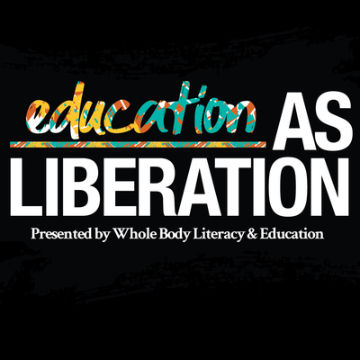 WHBLE Presents Education As Liberation