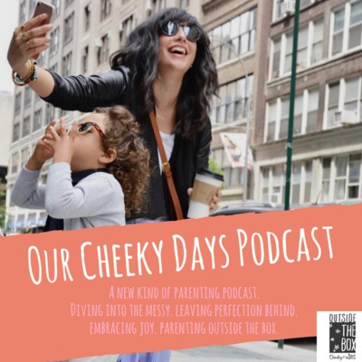 Our Cheeky Days Podcast
