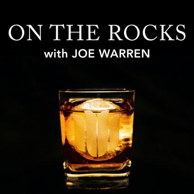 On The Rocks with Joe Warren