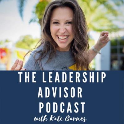 The Leadership Advisor Podcast
