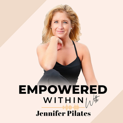 Empowered Within with Jennifer Pilates