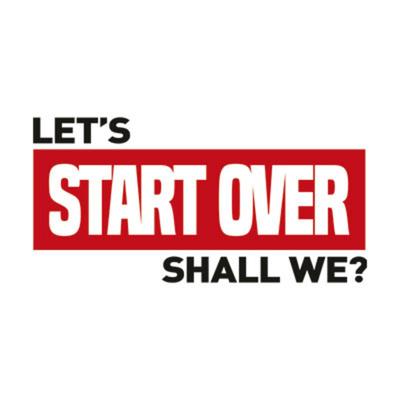 Let's Start Over, Shall We?