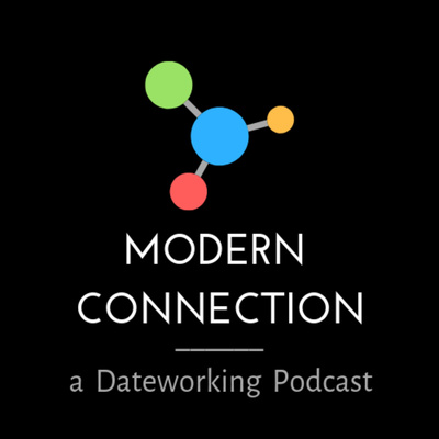 Modern Connection - A Dateworking Podcast