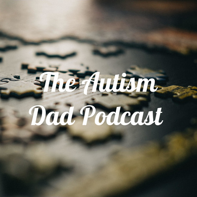 The Autism Father Podcast
