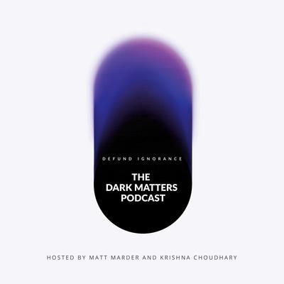 The Dark Matters Podcast