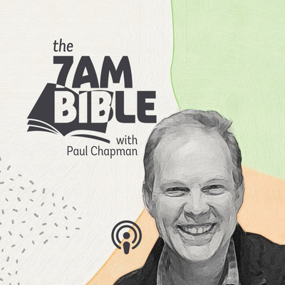The 7AM Bible with Paul Chapman