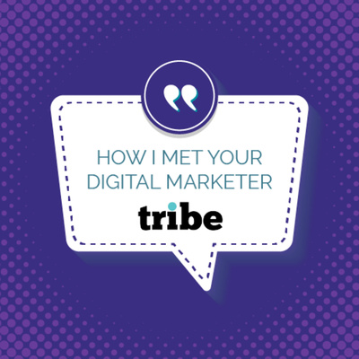 How I Met your Digital Marketer