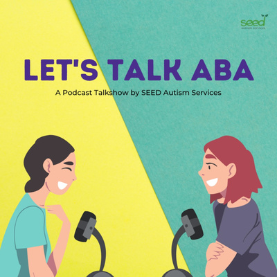 LET'S TALK ABA - A Podcast Talkshow by SEED Autism Services