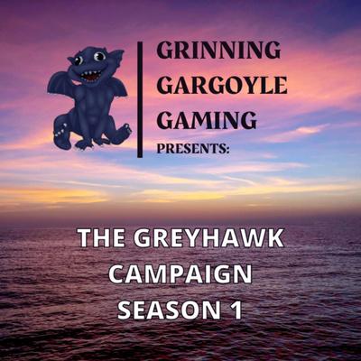Grinning Gargoyle Gaming Presents: The Greyhawk Campaign
