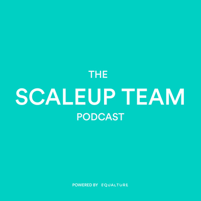 The Scaleup Team Podcast (Powered by Equalture)